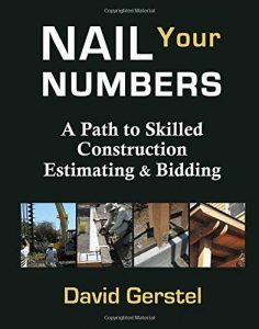 Nail Your Numbers: A Path to Skilled Construction Estimating and Bidding by David Gerstel